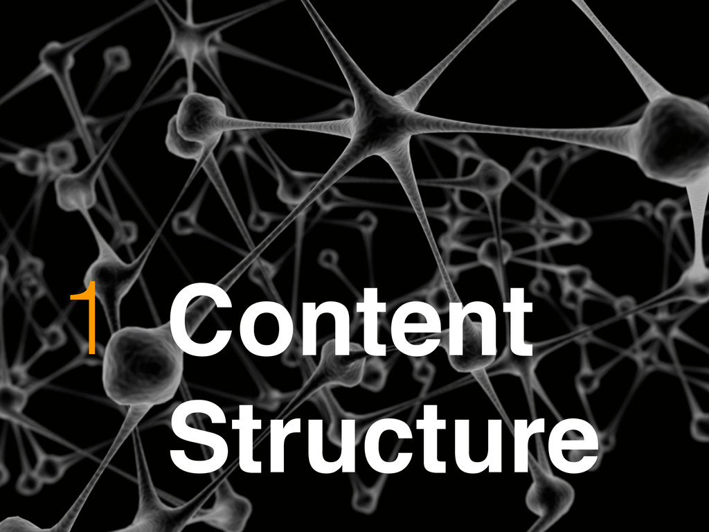 Content Structure! 1