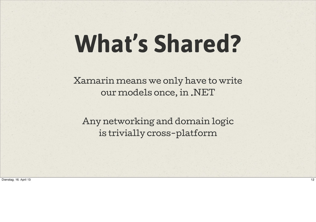 What's Shared? Xamarin means we only have to wr...