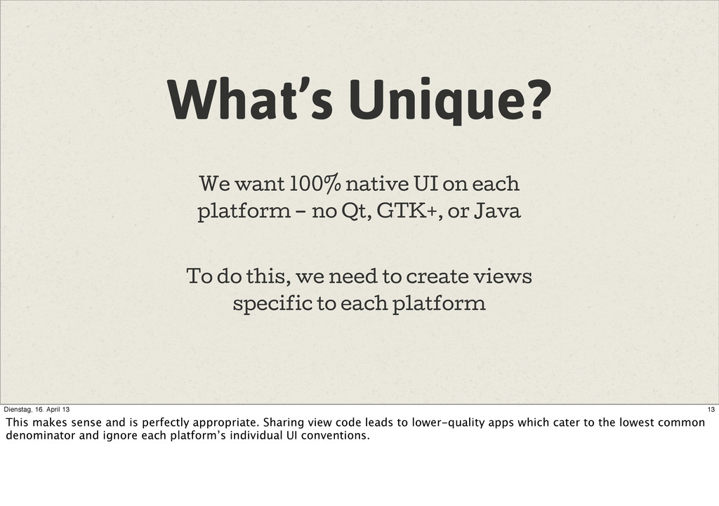 What's Unique? We want 100% native UI on each p...
