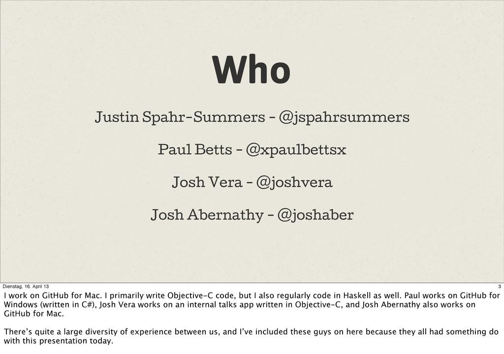Who Justin Spahr-Summers - @jspahrsummers Paul ...