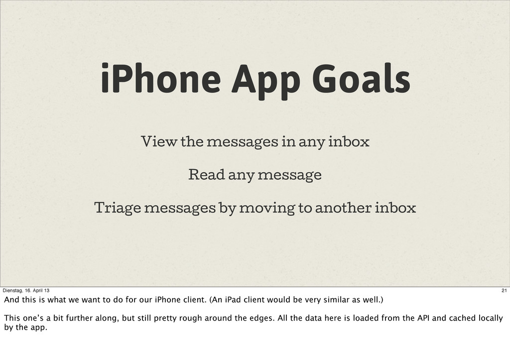 iPhone App Goals View the messages in any inbox...