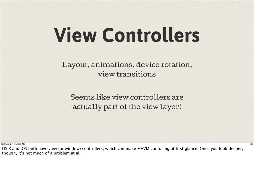 View Controllers Layout, animations, device rot...