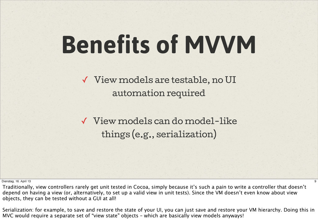 Benefits of MVVM ✓ View models are testable, no...