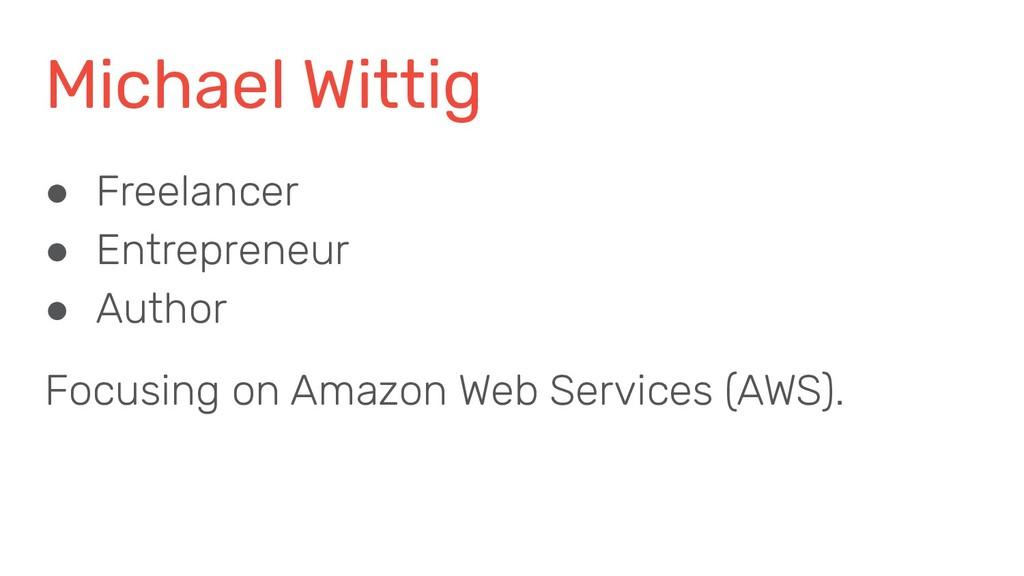Michael Wittig ● Freelancer ● Entrepreneur ● Au...