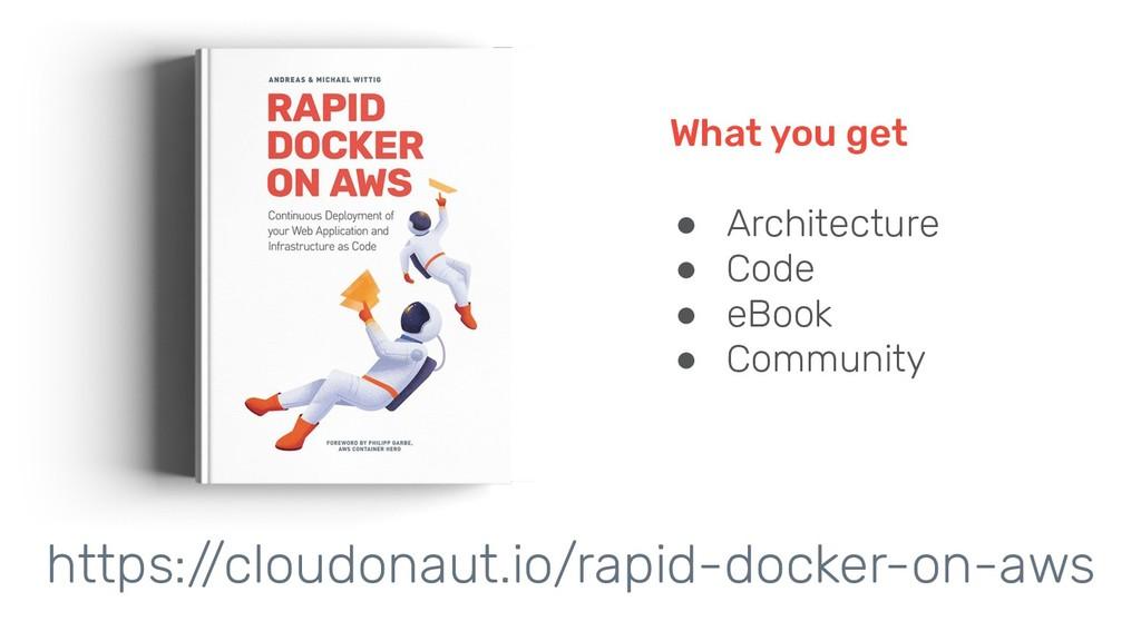https://cloudonaut.io/rapid-docker-on-aws What ...