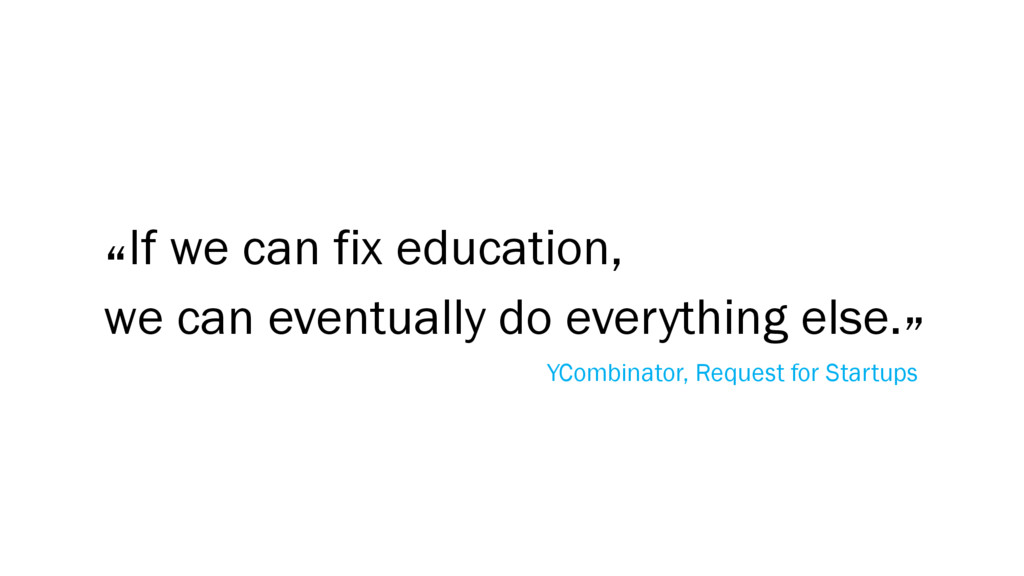 """If we can fix education, we can eventually do ..."