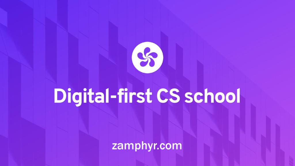 Digital-first CS school zamphyr.com