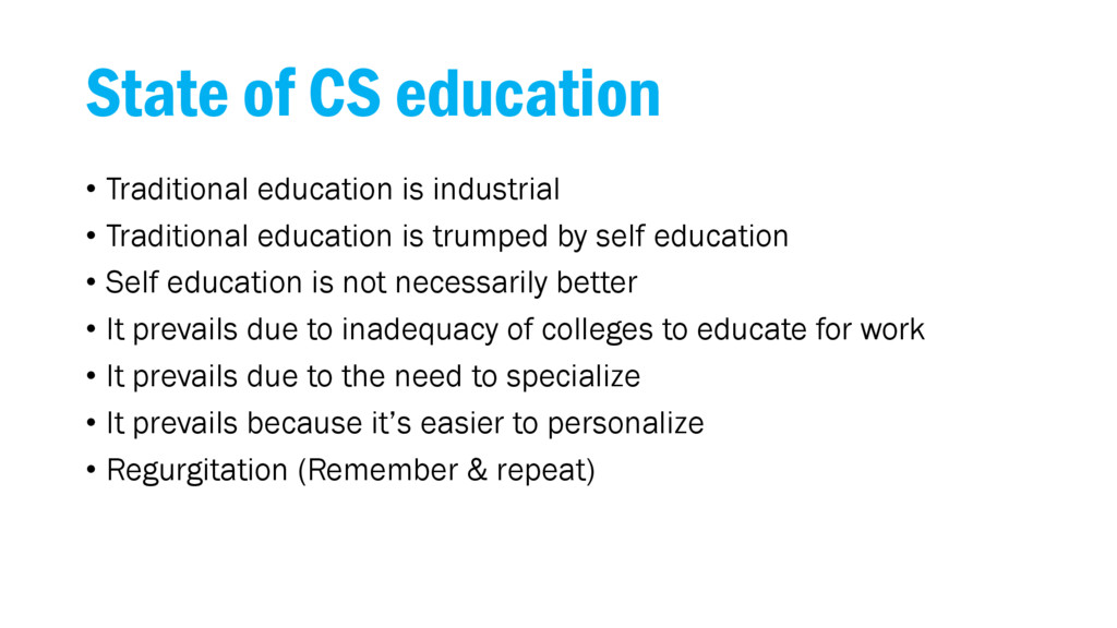State of CS education • Traditional education i...