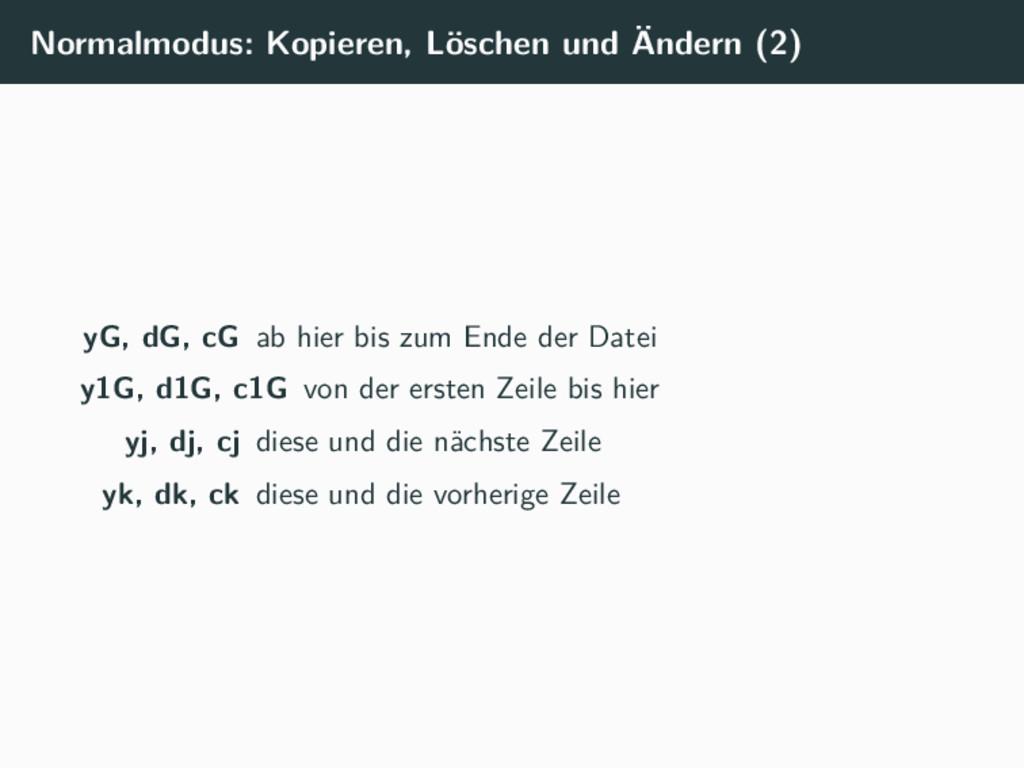 Normalmodus: Kopieren, Löschen und Ändern (2) y...