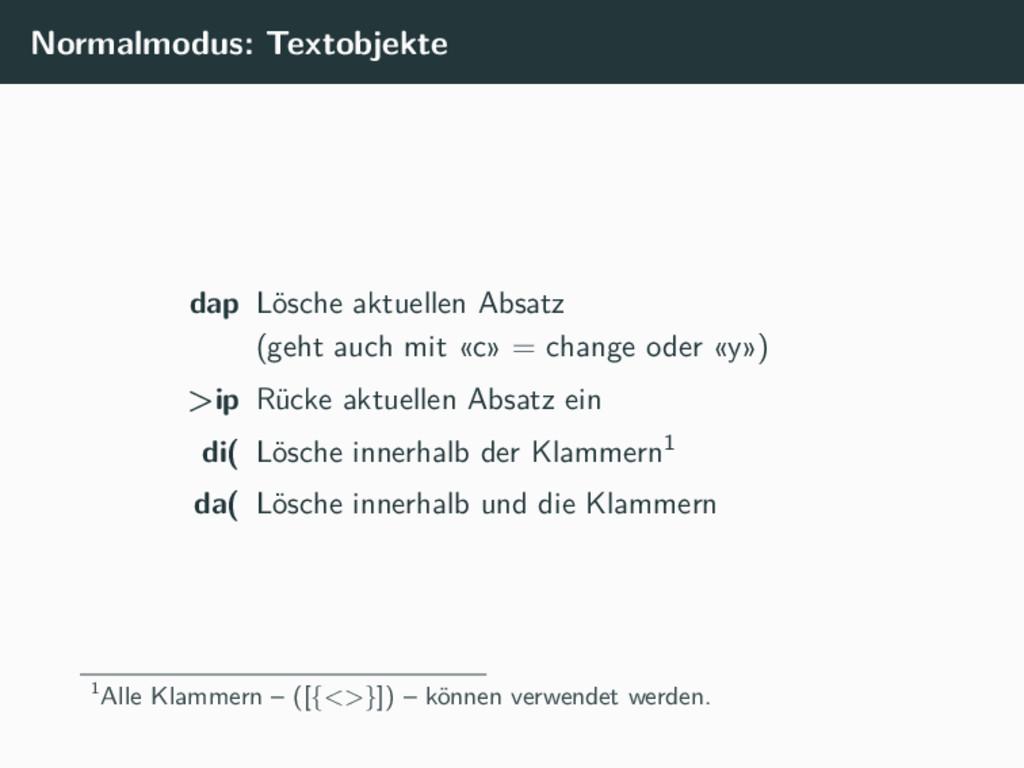 Normalmodus: Textobjekte dap Lösche aktuellen A...