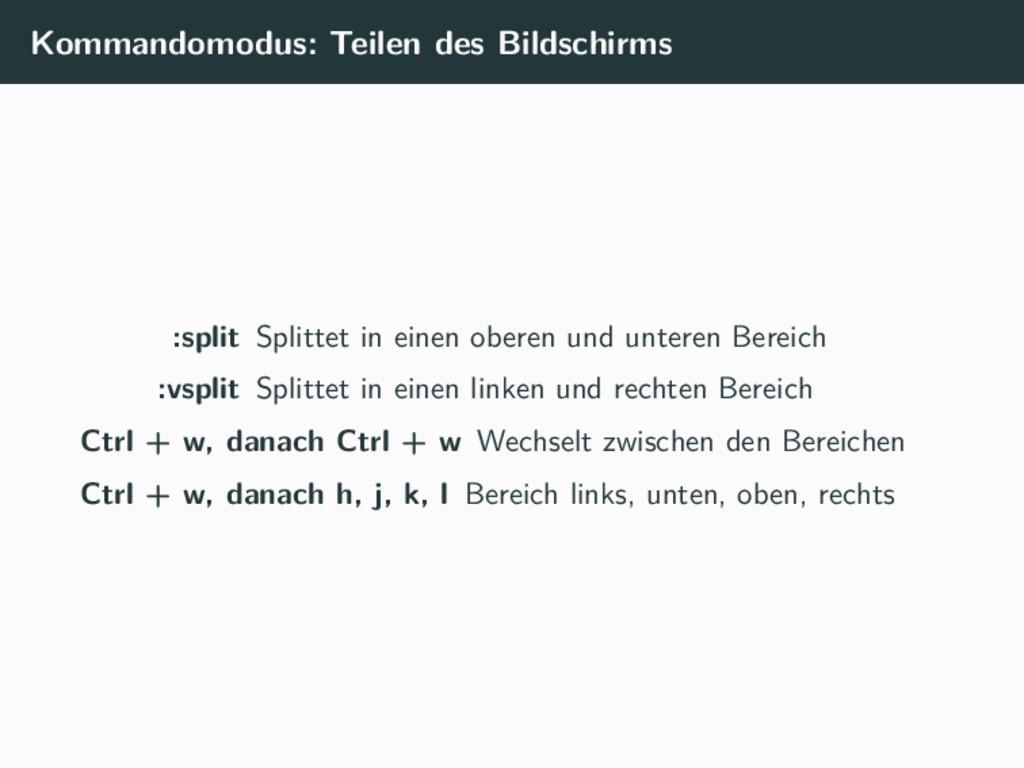 Kommandomodus: Teilen des Bildschirms :split Sp...