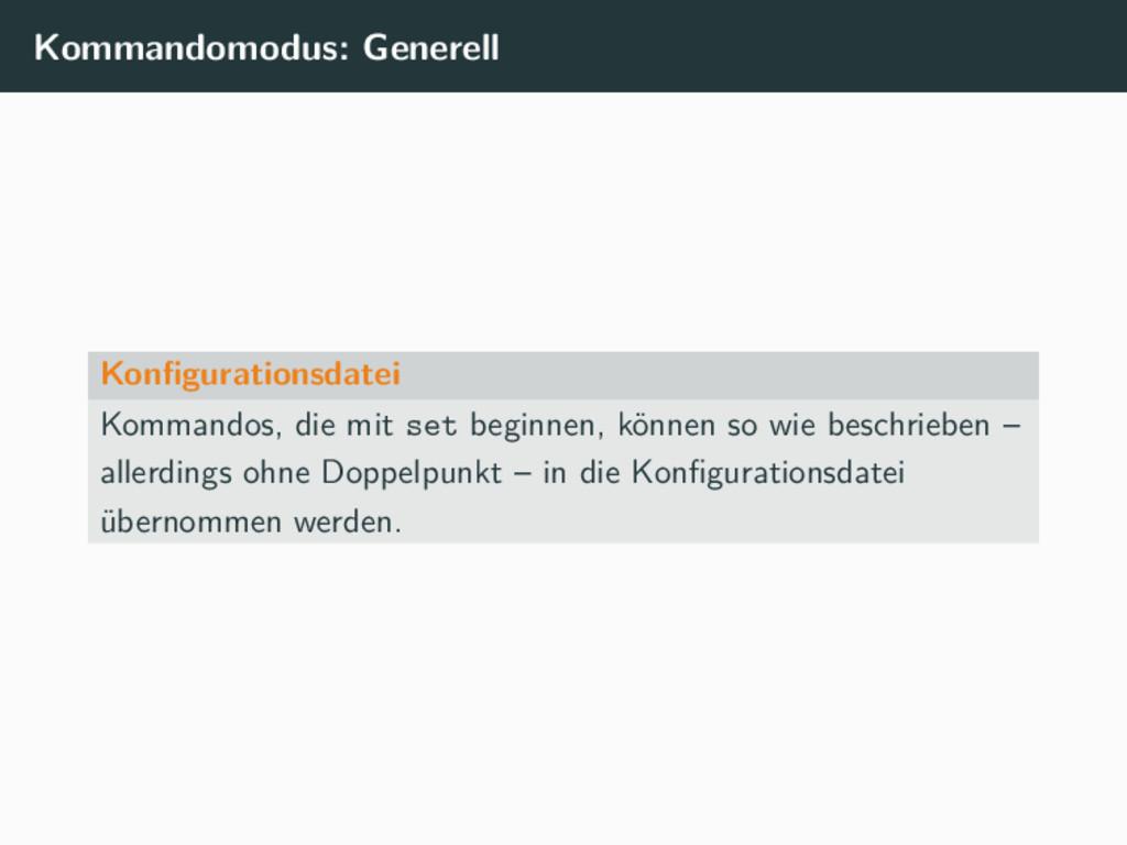 Kommandomodus: Generell Konfigurationsdatei Komm...