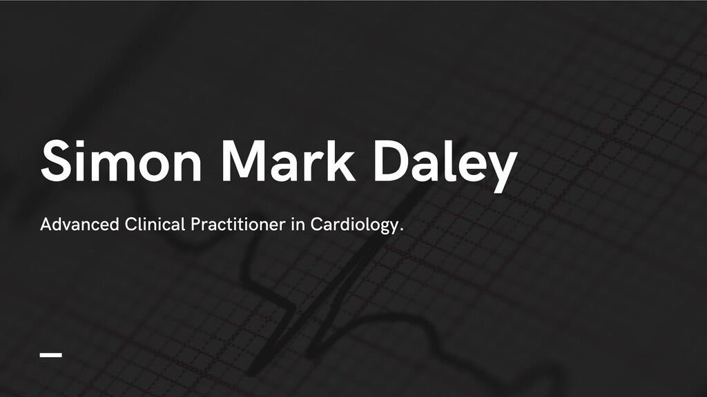 Simon Mark Daley Advanced Clinical Practitioner...