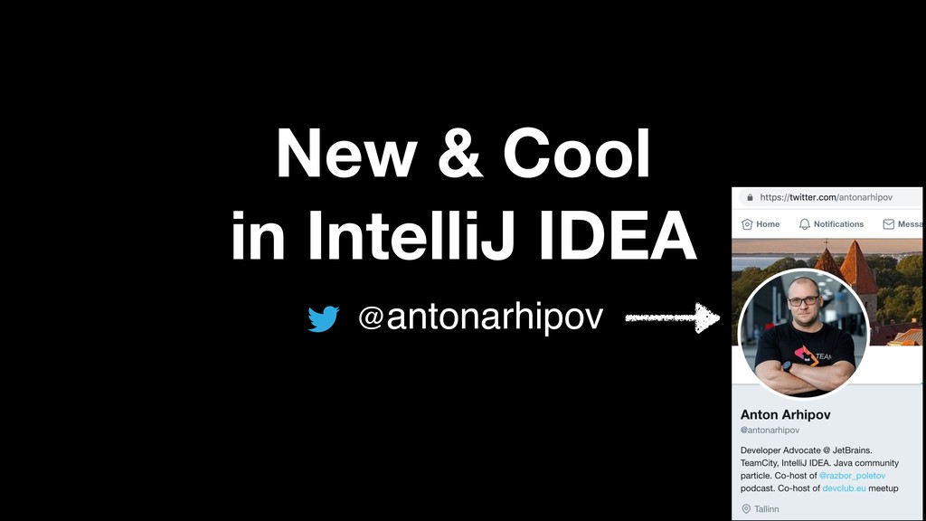 @antonarhipov New & Cool in IntelliJ IDEA
