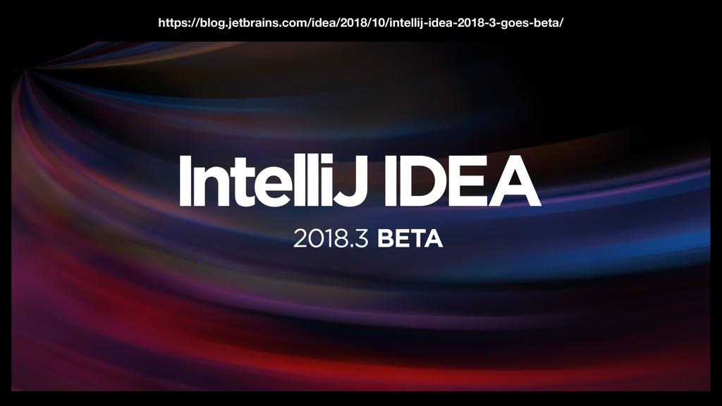 https://blog.jetbrains.com/idea/2018/10/intelli...