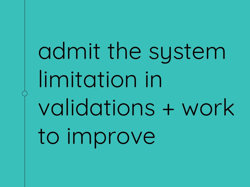 admit the system limitation in validations + wo...