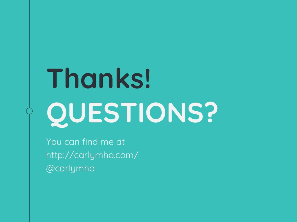 Thanks! QUESTIONS? You can find me at http://ca...