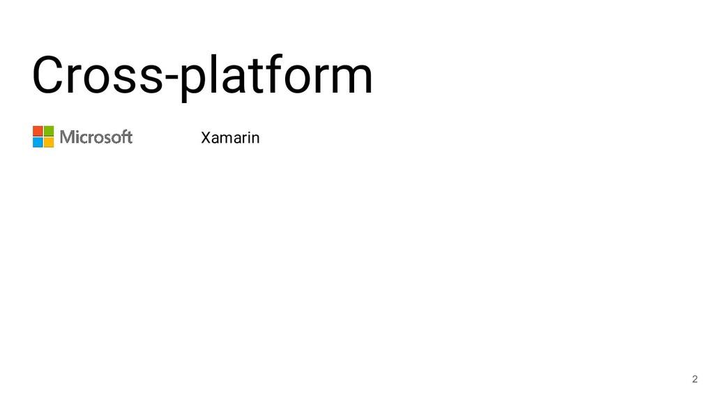 Cross-platform 2 Xamarin