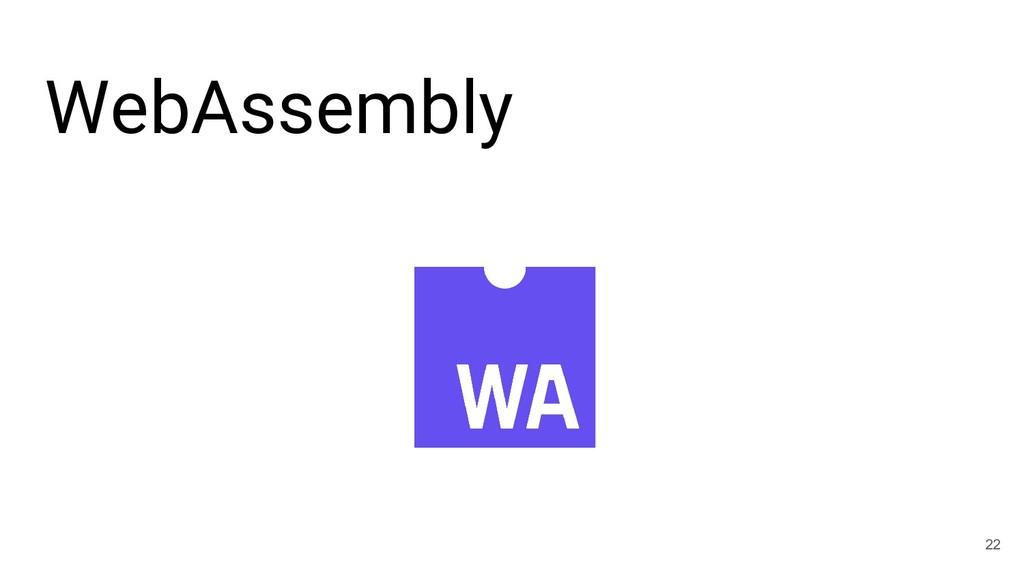WebAssembly 22