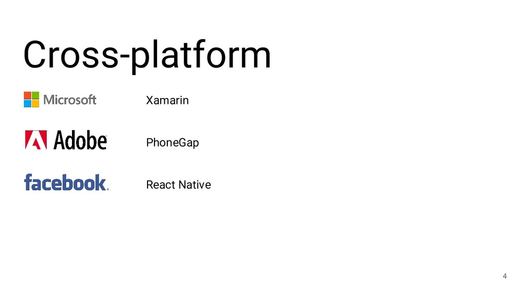 Cross-platform 4 Xamarin PhoneGap React Native