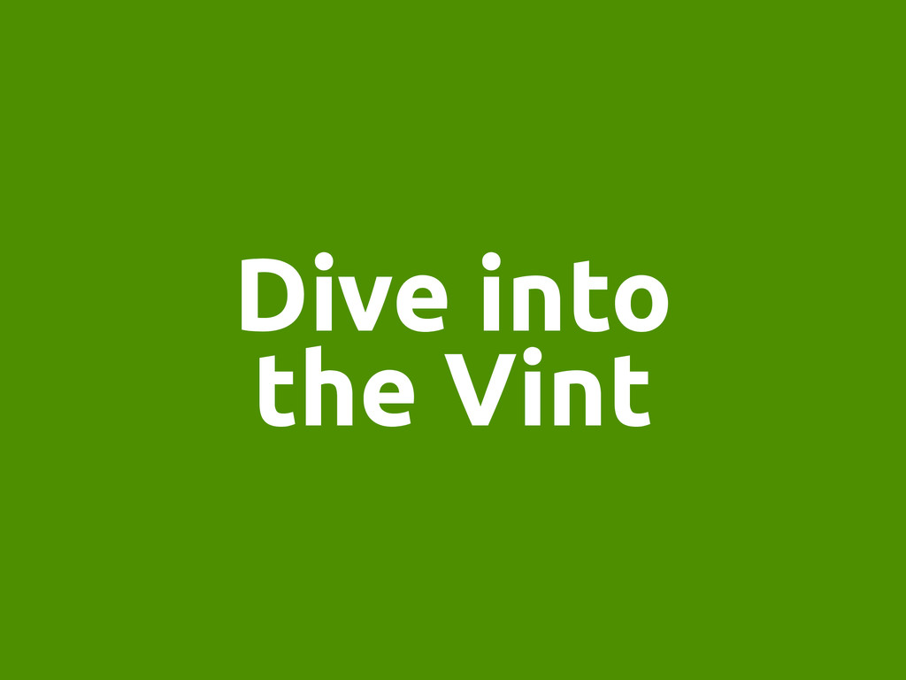 Dive into the Vint