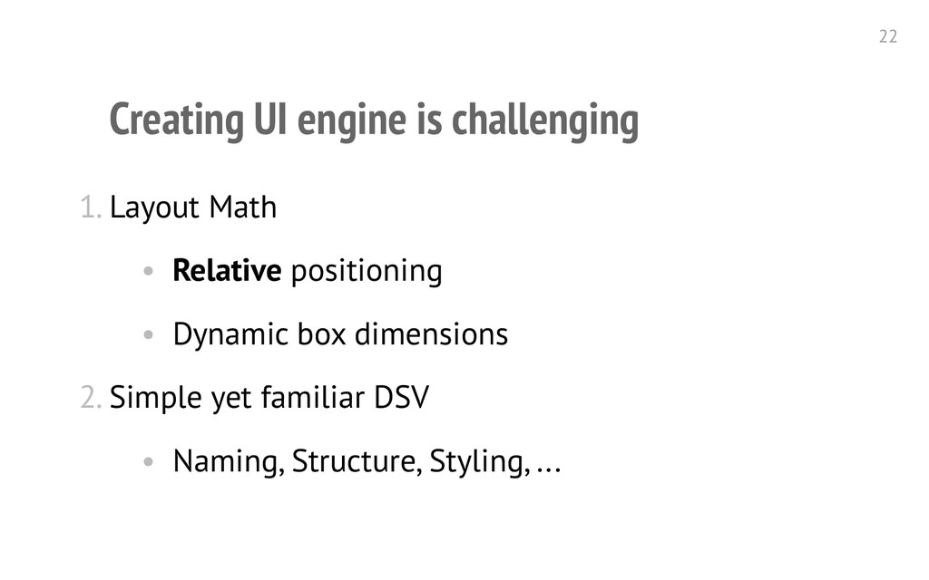 Creating UI engine is challenging 1. Layout Mat...