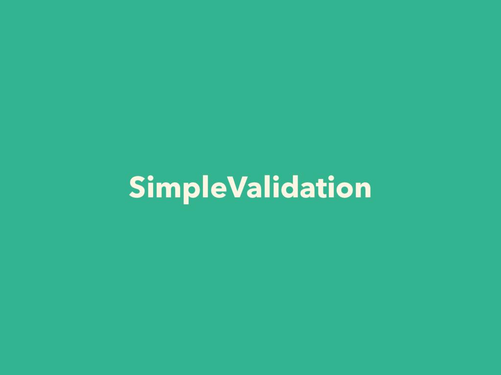SimpleValidation