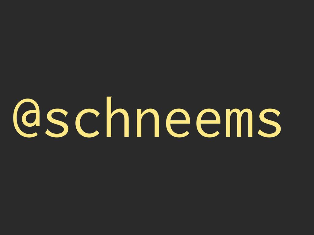@schneems