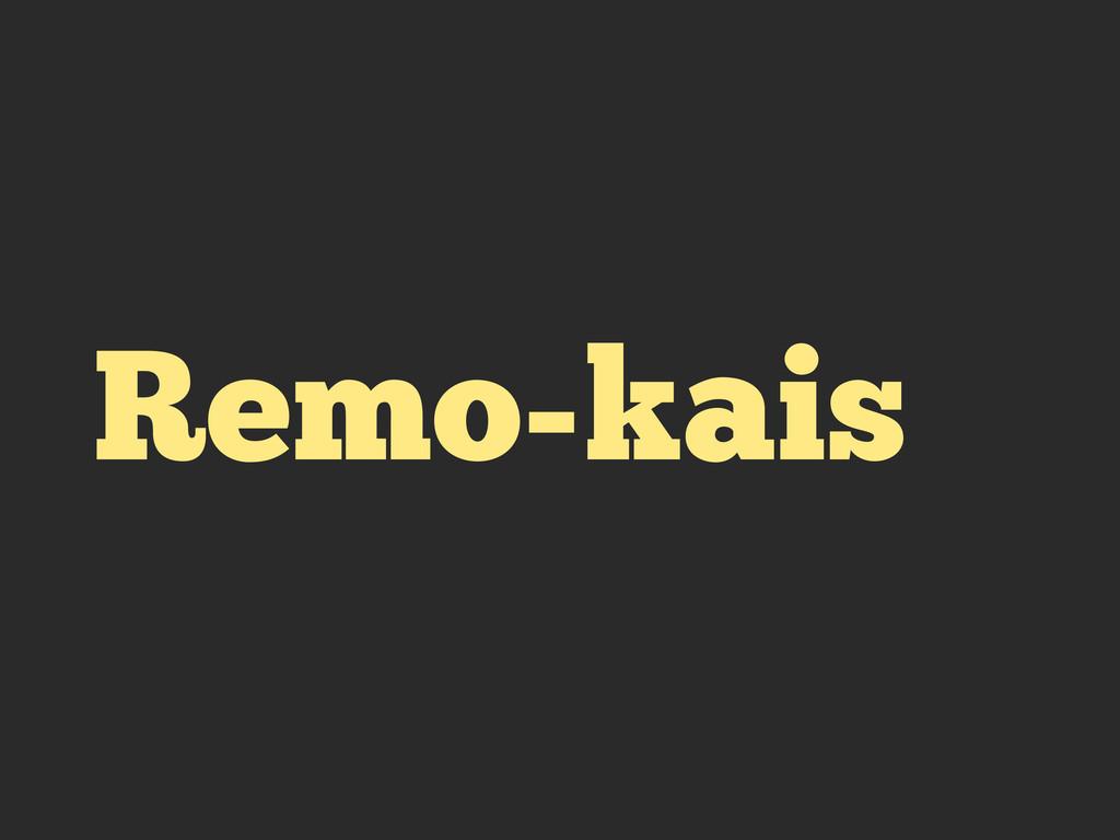 Remo-kais