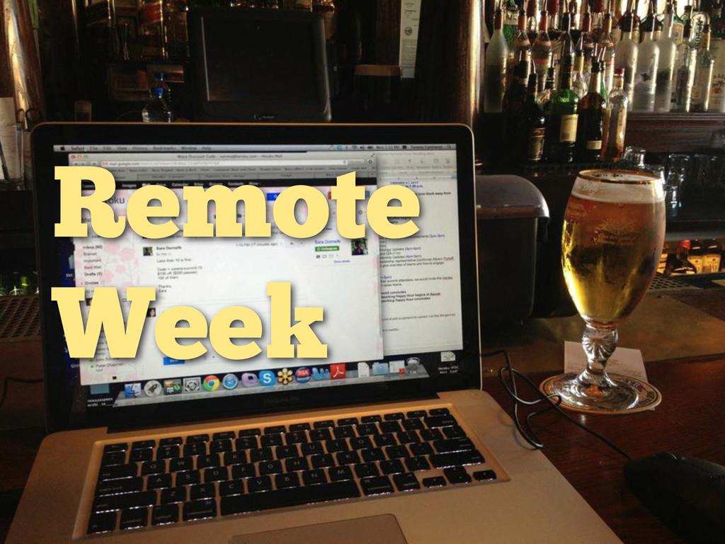 Remote Week