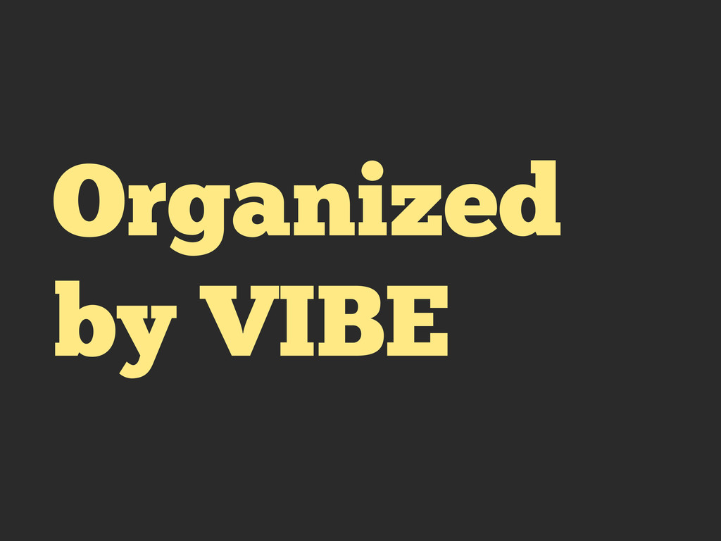 Organized by VIBE