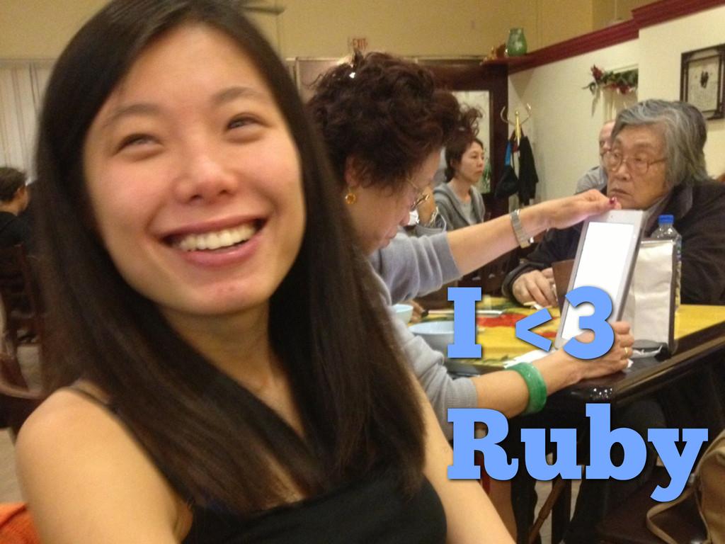 I <3 Ruby