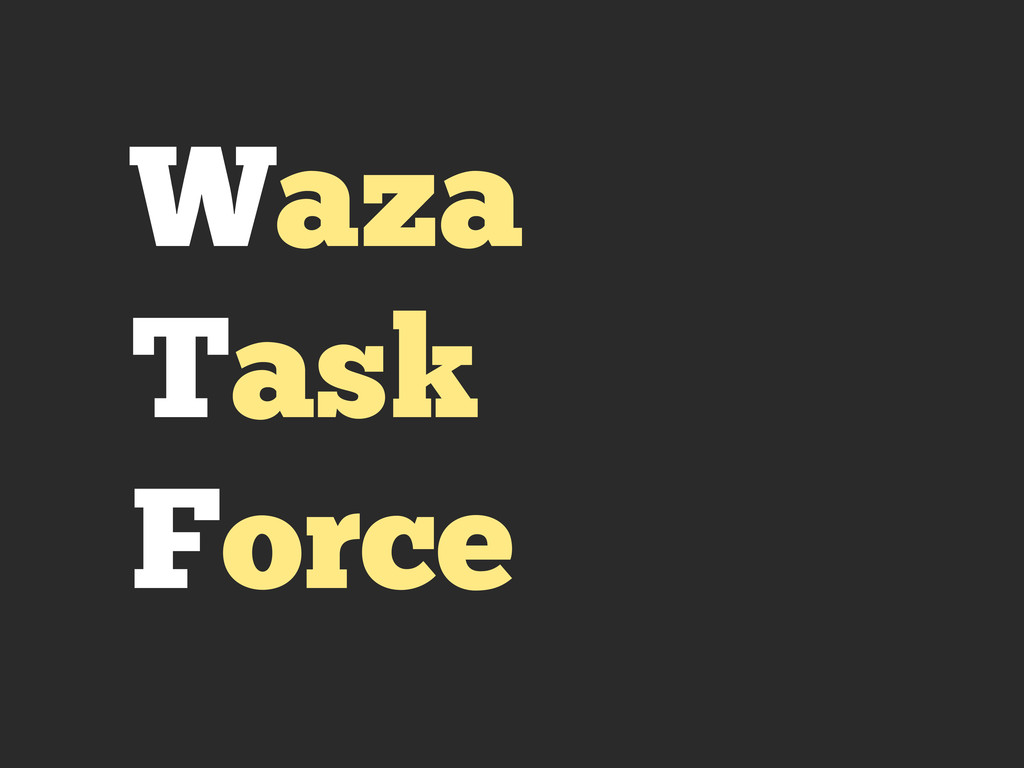 Waza Task Force