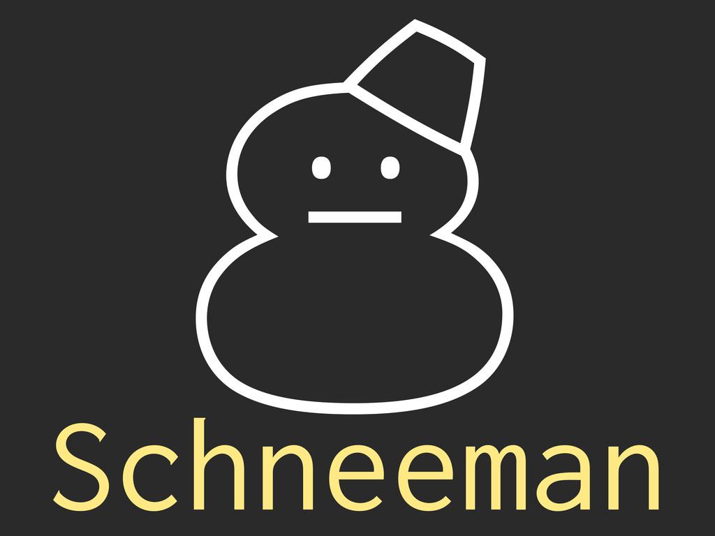 ' Schneeman