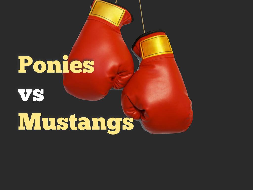 Ponies vs Mustangs