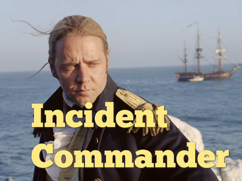 Incident Commander Incident Commander