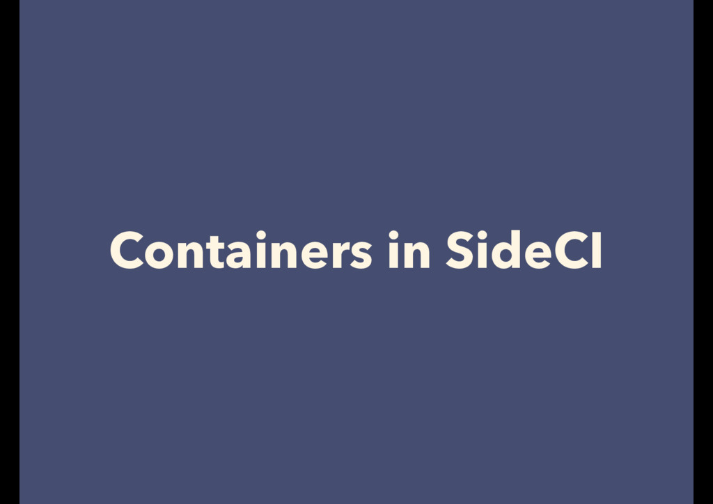 Containers in SideCI