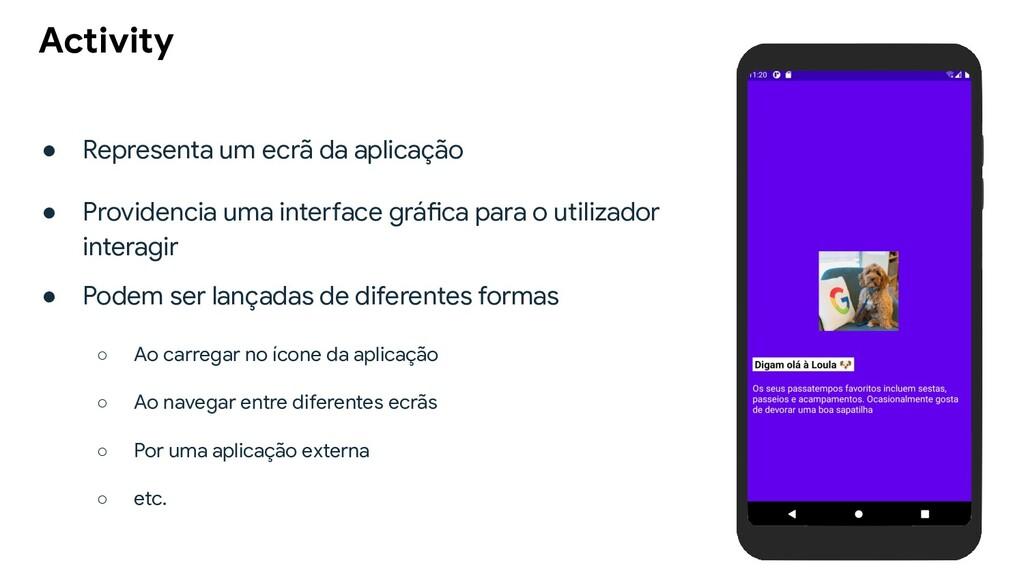 ● Representa um ecrã da aplicação ● Providencia...
