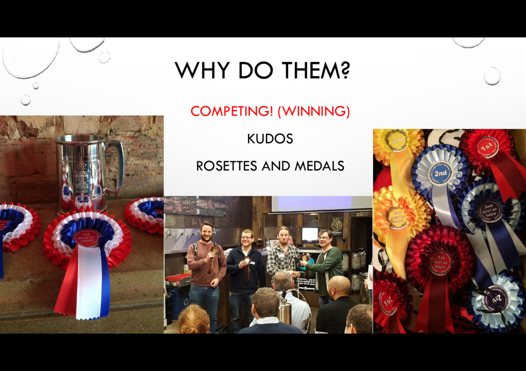 WHY DO THEM? COMPETING! (WINNING) KUDOS ROSETTE...
