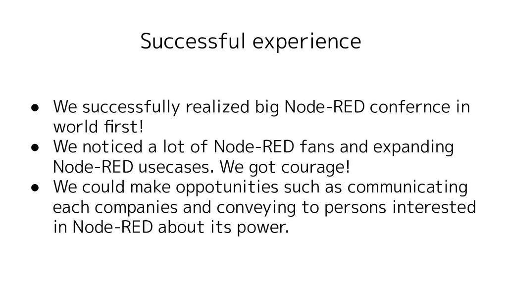 Successful experience ● We successfully realize...
