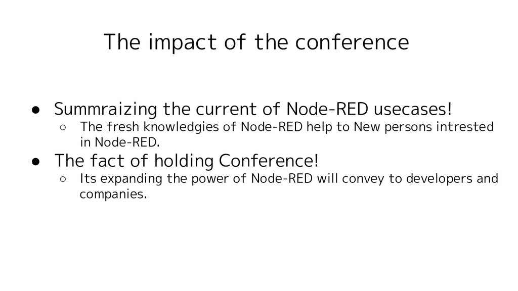 The impact of the conference ● Summraizing the ...