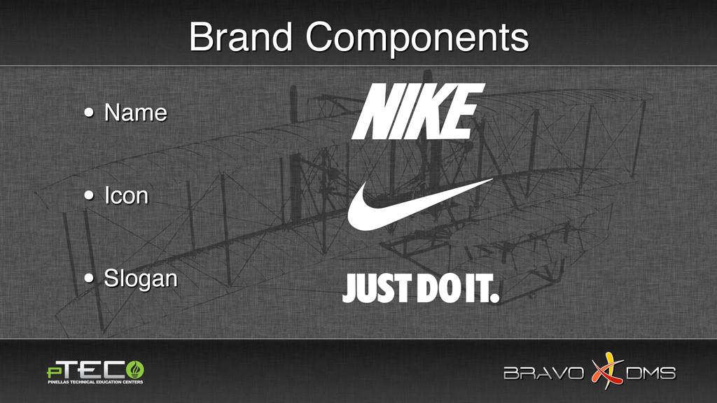 BRAVO DMS BRAVO DMS Brand Components • Name • I...
