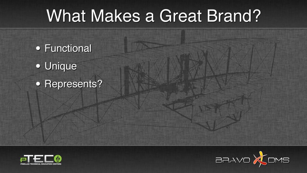 BRAVO DMS BRAVO DMS What Makes a Great Brand? •...