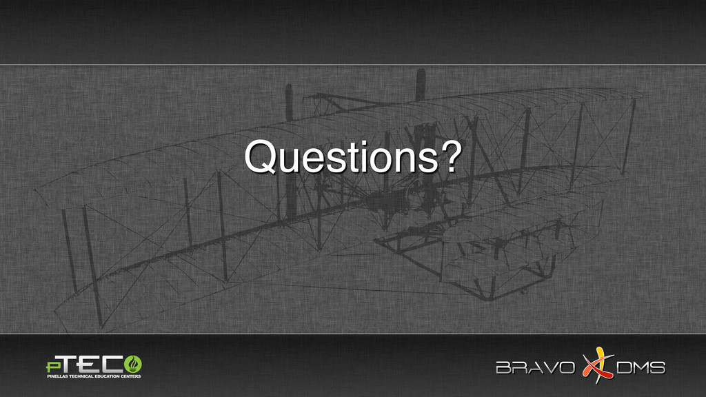 BRAVO DMS BRAVO DMS Questions?