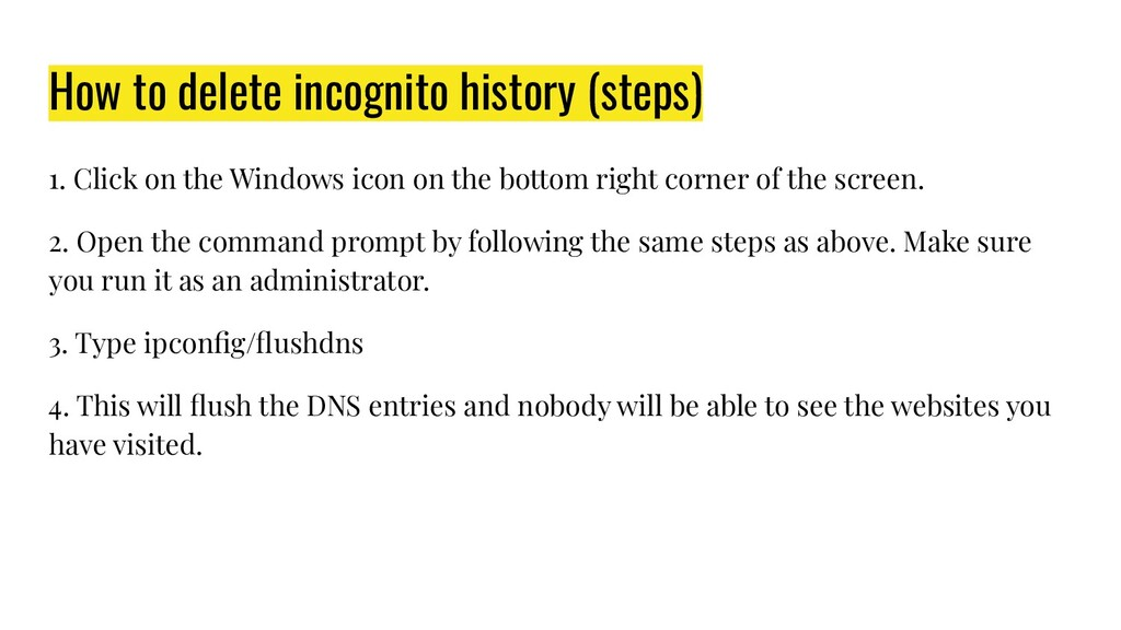 How to delete incognito history (steps) 1. Clic...
