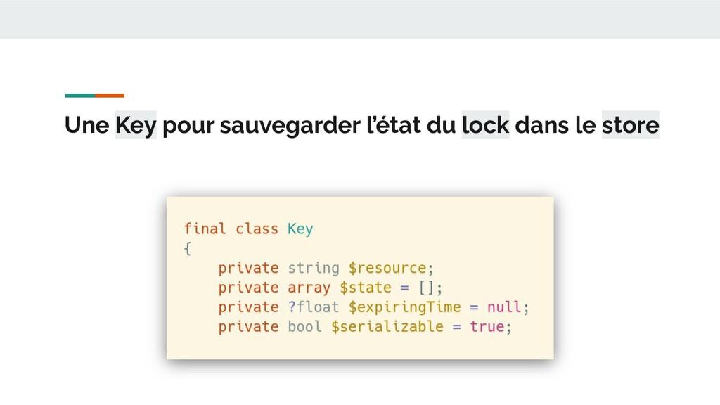 Une Key pour sauvegarder l'état du lock dans le...