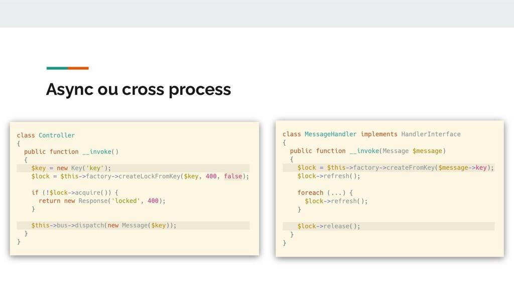 Async ou cross process