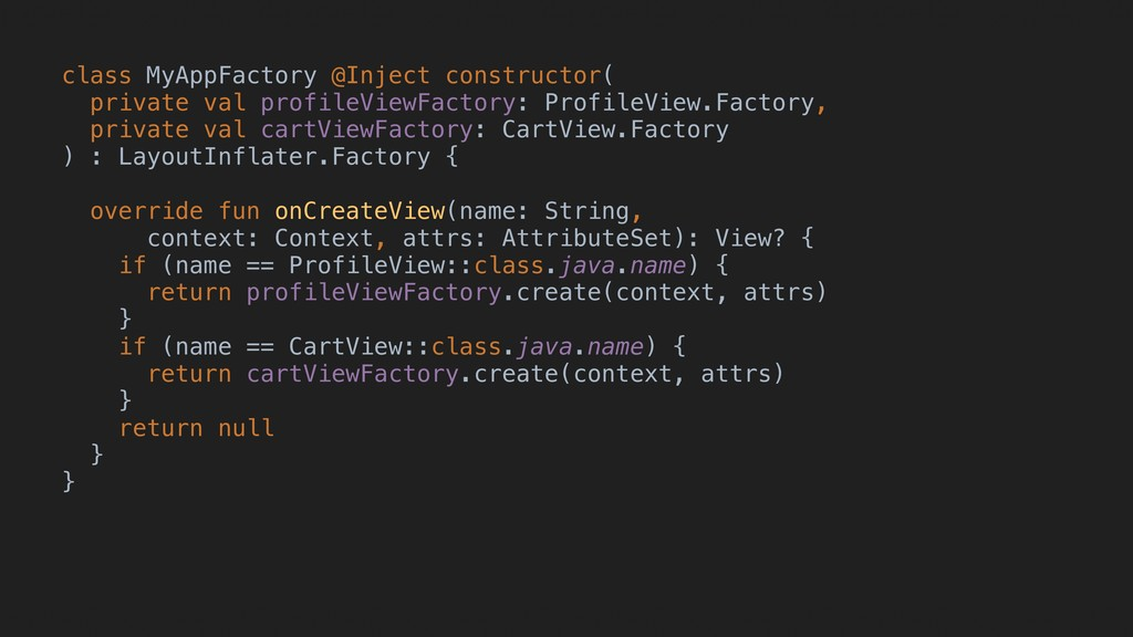 class MyAppFactory @Inject constructor( private...