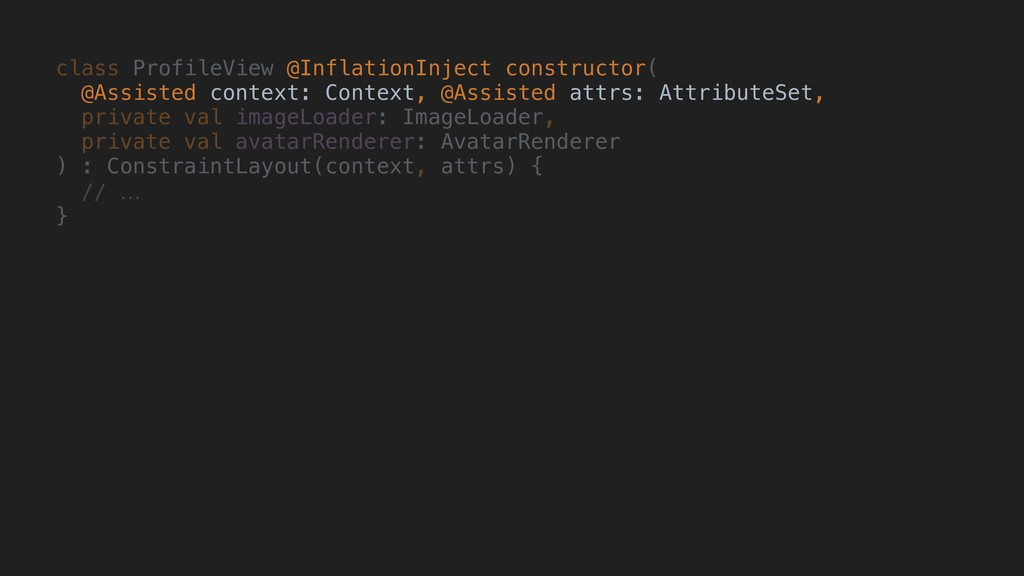 class ProfileView @InflationInject constructor(...