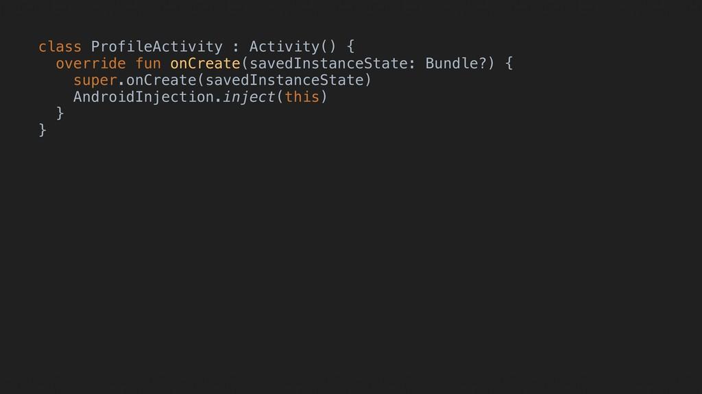 class ProfileActivity : Activity() { override f...